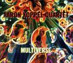 Aaron Quartet Koppel: Multiverse