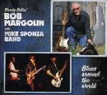 Bob Margolin & Mike Sponza Band: Blues Around The World