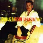 Charlie Robison: Life Of The Party