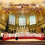 Regensburger Domspatzen - Die musikalische Welt