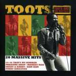 Toots & The Maytals: 20 Massive Hits