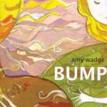 Amy Wadge: Bump