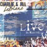 Charlie Leblanc & Jill: Live In Nashville