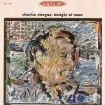 Charles Mingus: Tonight At Noon (2)