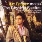 Art Pepper (1925-1982): Art Pepper Meets The Rhythm Section