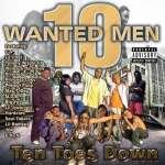 10 Wanted Men: Ten Toes Down