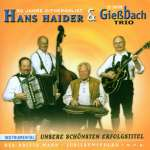 25 Jahre Hans Haider & 50 Jahre Gießbach Trio