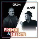 Colon, Willie & Blades, R: Frente A Frente