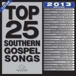 Top 25 Southern Gospel Classics 2013 Edition