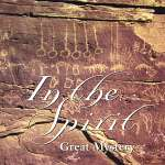 Great Mystery: In The Spirit