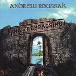 Andrew Roussak: No Trespassing