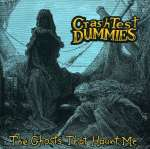 Crash Test Dummies: Ghosts That Haunt Me