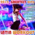 Latin Workout 2012!! Greatest