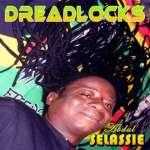 Abdul Selassie: Dreadlocks
