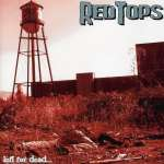 Redtops: Left For Dead