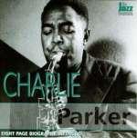 Charlie 'Bird' Parker: The Jazz Biography