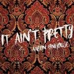 Aaron Einhouse: It Ain't Pretty