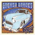 Greasy Grapes: Headed South
