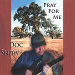 Charles Snow (Doc): Pray For Me