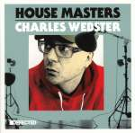 Charles Various-Webster (Mixed By): Defected Pres. House Masters