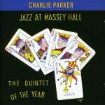 Charlie Parker (1920-1955): Jazz At Massey Hall 1953