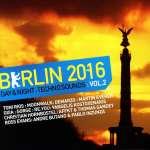 Berlin 2016-Day & Night Techno Sounds Vol. 2