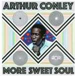 Arthur Conley: More Sweet Soul (3)