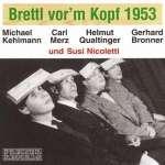 Brettl vor'm Kopf 1953
