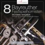 8 Bayreuther Festspielhornisten - Richard Wagner