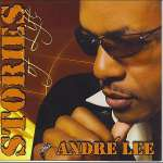 Andre Lee: Stories Of Life