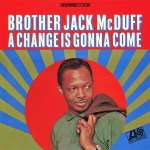 'Brother' Jack McDuff (1926-2001): A Change Is Gonna Come