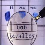 Bob Lavalley: It Was You