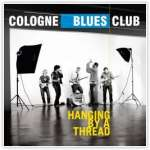 Cologne Blues Club: Hanging By A Thread