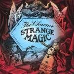 Charms: Strange Magic