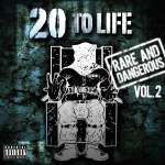 20 To Life: Rare And Dangerous Vol. 2
