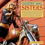 Country Soul Sisters: Women In Country Music 1952-78