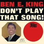 Ben E King: Don't Play That Song