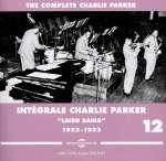 Charlie Parker (1920-1955): Integrale Vol. 12