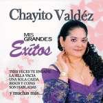 Chayito Valdez: Mis Grandes Exitos