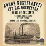 Andre Kostelanetz: Songs Of The South