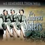 Andrews Sisters: We Remember Them Well
