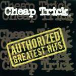 Cheap Trick: Authorized Greatest Hits