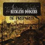 Andrew Winter & The Reckless Dodgers: Be Prepared