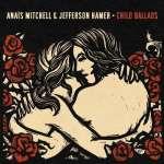Anais Mitchell & Jefferson Hamer: Child Ballads