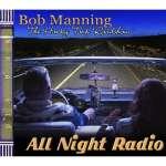 Bob Manning: All Night Radio