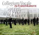 Collegium Vocale zu Franziskanern Luzern - Sacred And Profane