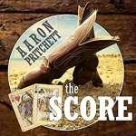 Aaron Pritchett: The Score