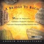 Andrew Rangell - A Bridge To Bach