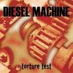 Diesel Machine: Torture Test
