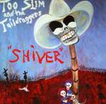 Too Slim & The Taildraggers: Shiver